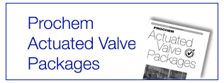 Prochem Actuated Valving Solutions
